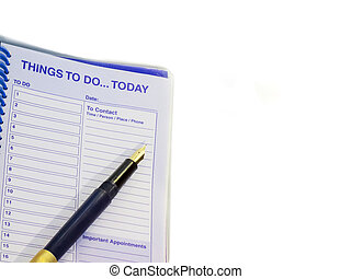 Things to do today...Pen and appointment notebook
