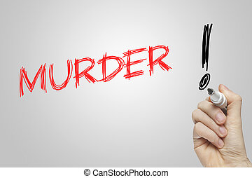 Hand writing murder on grey background