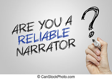 Hand writing are you a reliable narrator on grey background