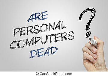 Hand writing personal computers dead - Hand writing are...