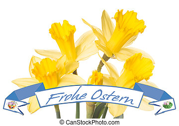 Happy Easter - Daffodils and Banner with the german words...