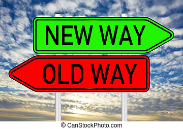 Old and New Way - Sign with the words Old Way and New Way