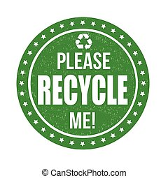 Please recycle me stamp - Please recycle me grunge rubber...