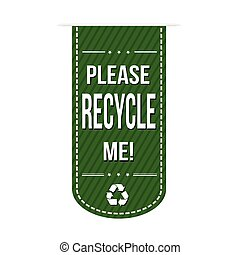 Please recycle me banner design