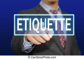 Etiquette Concept - Business concept image of a businessman...