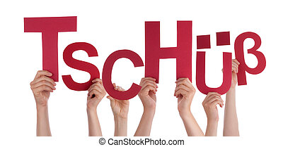 People Holding German Word Tschuess Means Bye - Many...
