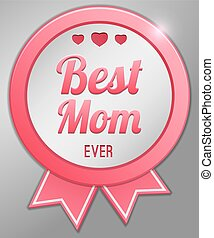Best mom ever, Happy Mothers day badge