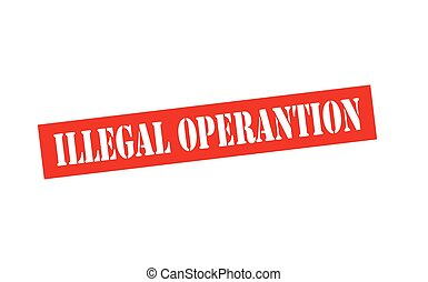 Illegal operation - Rubber stamp with text illegal operation...