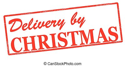 Delivery by Christmas - Rubber stamp with text delivery by...