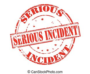 Serious incident - Rubber stamp with text serious incident...