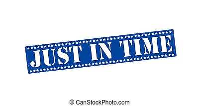 Just in time - Rubber stamp with text just in time inside,...