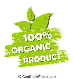 100 percent organic product with leaf sign, green drawn...
