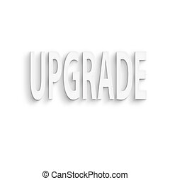 upgrade - text on the wall or paper, upgrade