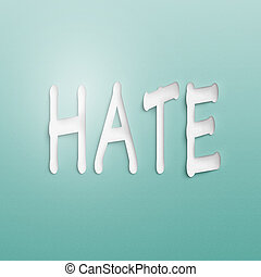 hate - text on the wall or paper, hate