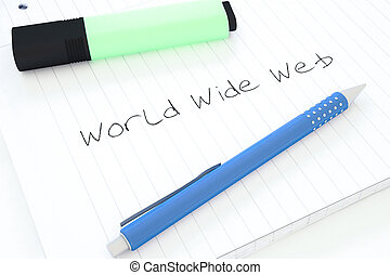 World Wide Web - handwritten text in a notebook on a desk -...