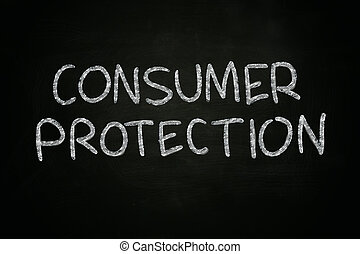 Consumer Protection - Business concept image of a blackboard...