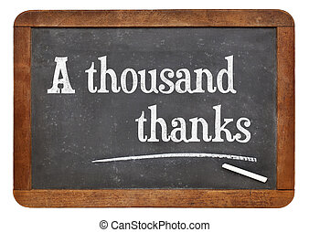 A thousand thanks on blackboard - A thousand thanks. Text on...