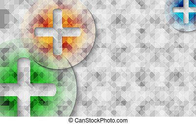 Transparent colored plus symbols and abstract background