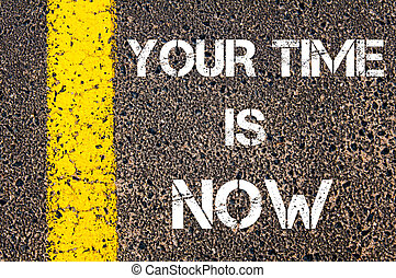 Your time is now motivational quote - Business Acronym BMI -...