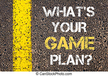 What is your game plan motivational quote. - Business...