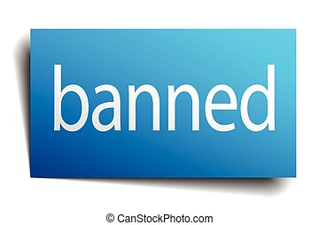 banned blue square isolated paper sign on white