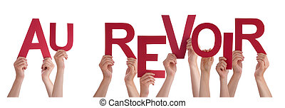 People Holding French Word Au Revoir Means Goodbye - Many...