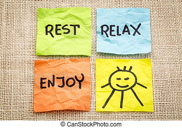 rest, relax and enjoy
