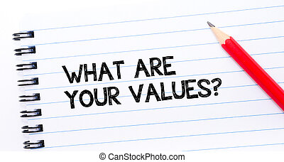 What Are Your Values? Text written on notebook page, red...
