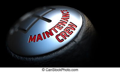 Maintenance Crew on Black Gear Shifter - Maintenance Crew -...