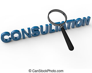 Consultation - 3D Text with maginifier over white background