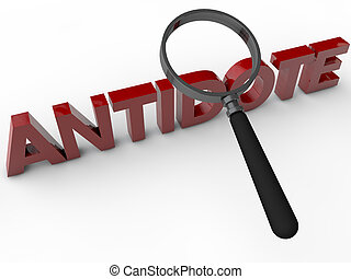 Antidote - 3D Text with maginifier over white Background