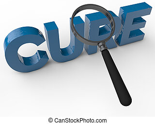 Cure - 3d Text with magnifier over white background