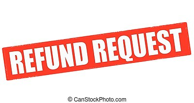 Refund request - Stamp with text refund request inside,...