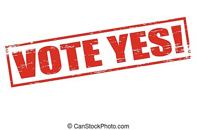 Vote yes - Rubber stamps with text vote yes inside, vector...