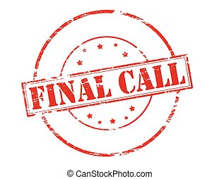 Final call - Rubber stamp with text final call inside,...
