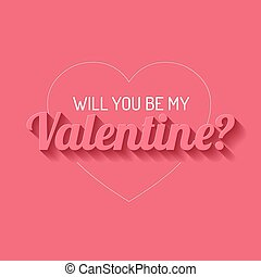 Vector Happy Valentines card with text Will you be my...