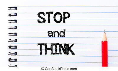 Stop and Think Text written on notebook page, red pencil on...