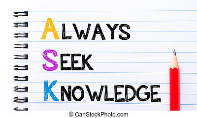 ASK as Always Seek Knowledge text on notebook