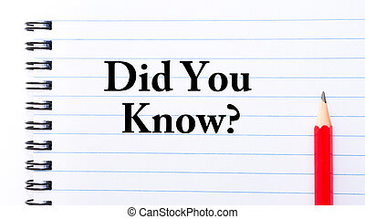 Did You Know Text written on notebook page, red pencil on...