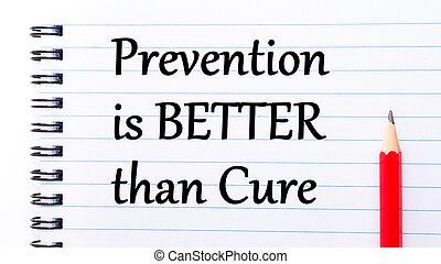 Prevención, es, mejor, entonces, curación,...