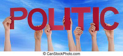 Hands Holding Red Straight Word Politic Blue Sky