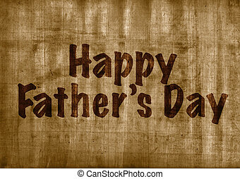 Fathers day concept, text over aged papyrus photo