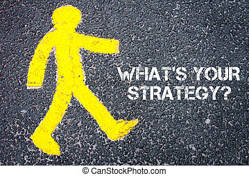 What Is Your Strategy - Yellow pedestrian figure on the road...
