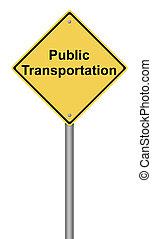 Public Transportation Warning Sign