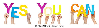 Hands Holding Colorful Word Yes You Can - Many Caucasian...