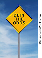 Defy The Odds - A conceptual road sign indicating Defy the...