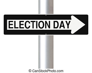 Election Day - Modified one way sign indicating Election Day...