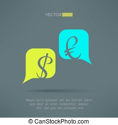 Vector euro and dollar dialog with speech bubbles. Market balance and european economy crisis concept. Letters are not cut and easy to move