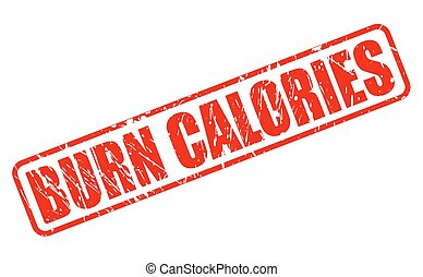 Burn calories red stamp text on white