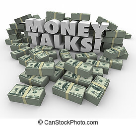 Money Talks Power Influence Financial Wealth Assets - Money...
